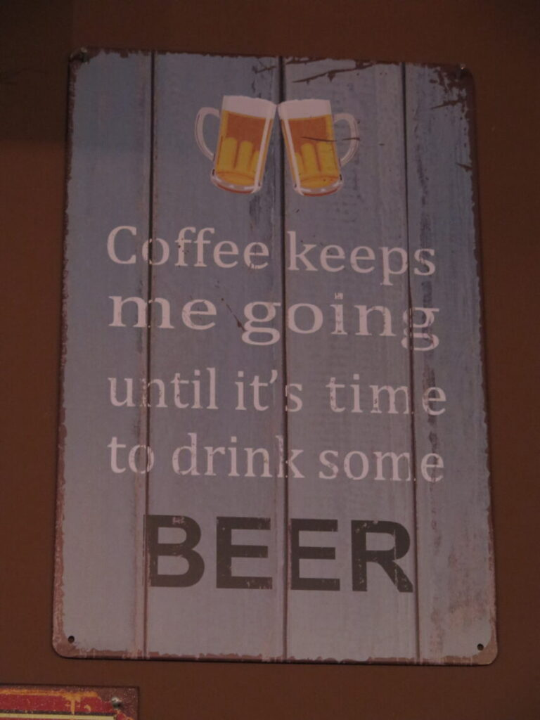Coffee keeps me going until it's time to drink some BEER