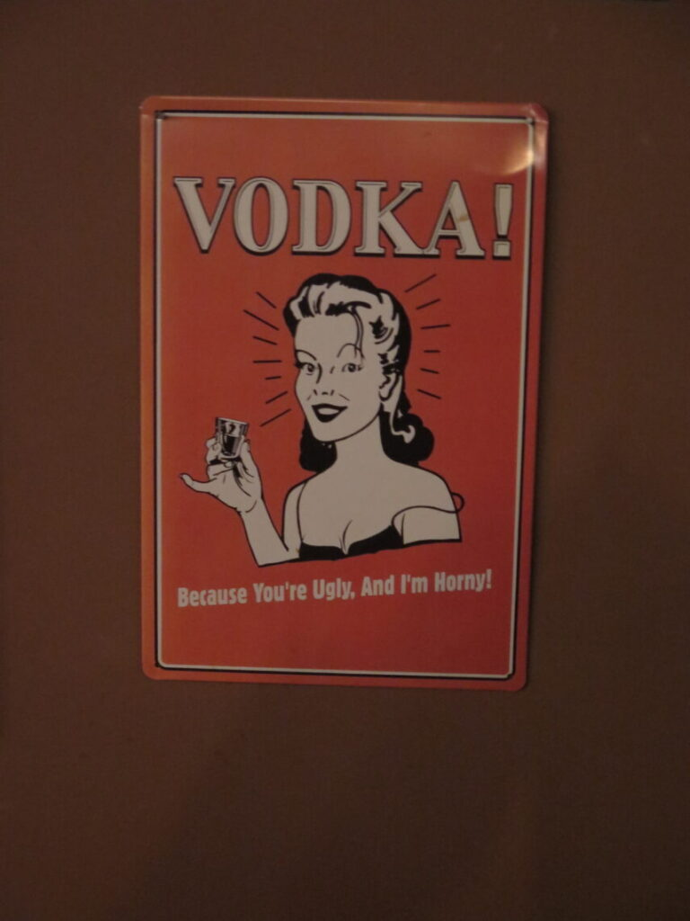 VODKA! Because You're Ugly, And I'm Horny!